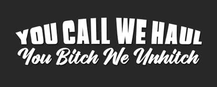 You Call We Haul Decal