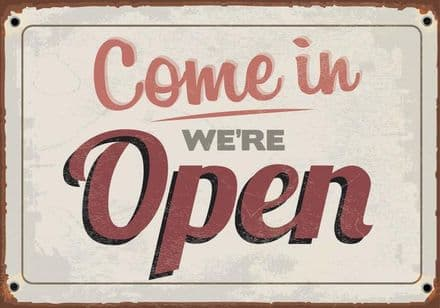 Come On In We're open - Metal Vintage Wall Sign