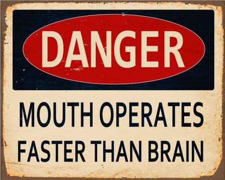 Danger Mouth Operates Faster Than Brain - Metal Advertising Wall Sign