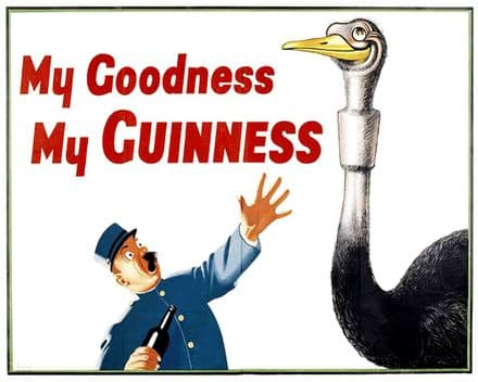 My Goodness My Guinness ostrich  - Metal Advertising Wall Sign