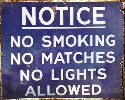 Notice - No Smoking No Matches Not Lights Allowed - Metal Advertising Wall Sign
