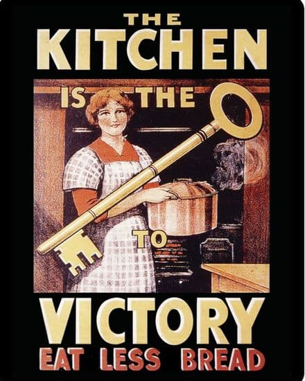 The Kitchen Is The Victory Eat Less Bread - Metal Propaganda Wall Sign