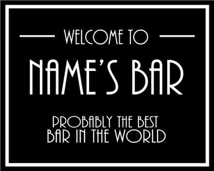 Welcome To Names Bar Best Bar In The World Door Sign Personalised With Any Name / Text - Metal Sign