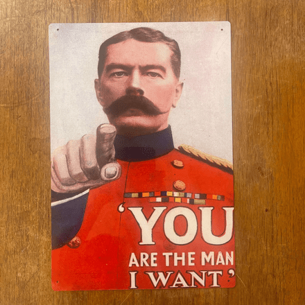 You Are The Man I want - Metal Propaganda Wall Sign