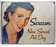 'Sarcasm Now Served All Day' Retro Metal Sign