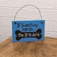 """""""The Dog Did It"""" Wooden Hanging Sign"""