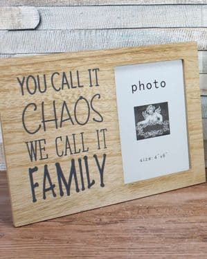 'You Call It Chaos, We Call It Family' Wooden Photo Frame