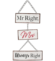 RETRO DESIGNED 'MR RIGHT & MRS ALWAYS RIGHT' HANGING METAL SIGN
