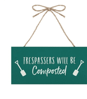 Trespassers Will Be Composted' Wooden Hanging Sign