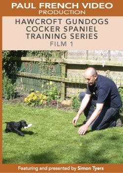 Hawcroft Gundogs Cocker Spaniel Training Series with Simon Tyers - Film 1