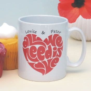 All We Need Is Love Personalised Romantic Mug -  Unique Valentine's Gift or Anniversary, Engagement, or Wedding Present
