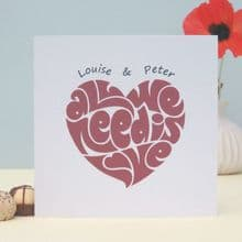 Personalised All We Need Is Love Romantic Keepsake Card- Valentine's Day, Wedding or Anniversary Card